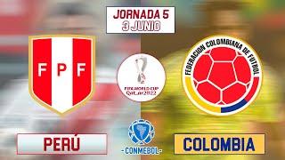 PERÚ vs COLOMBIA - Eliminatorias Qatar 2022 Jornada 5