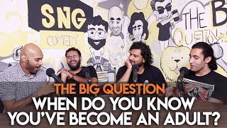 SnG: When Do You Know Youve Become An Adult? | Big Question S2 Ep43