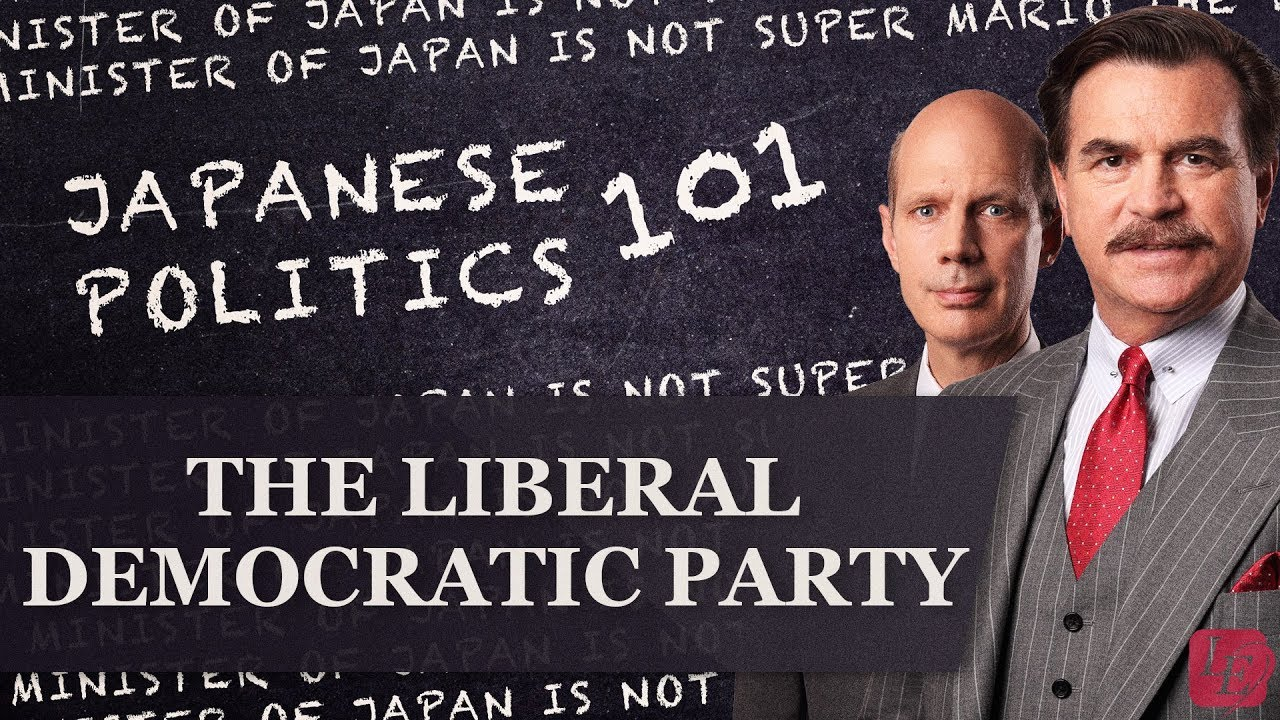 Japan's Liberal Democratic Party: Japanese Politics 101