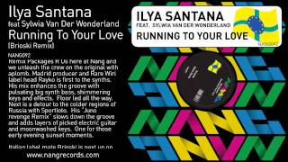 Ilya Santana - Running To Your Love (Brioski Remix)