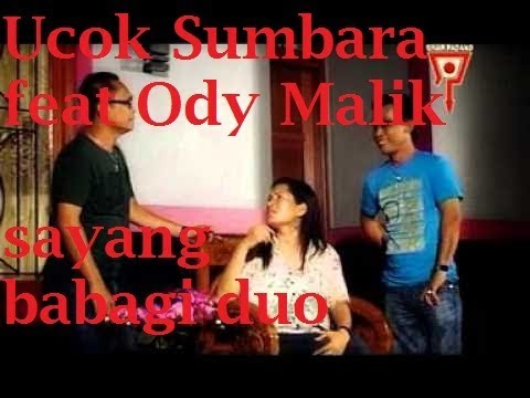 ucok Sumbara feat Ody malik sayang babagi duo