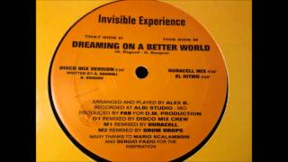Invisible Experience ‎– Dreaming On A Better World (Duracell Mix)