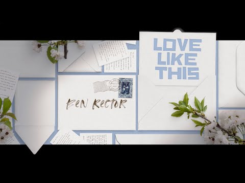 Ben Rector – Love Like This