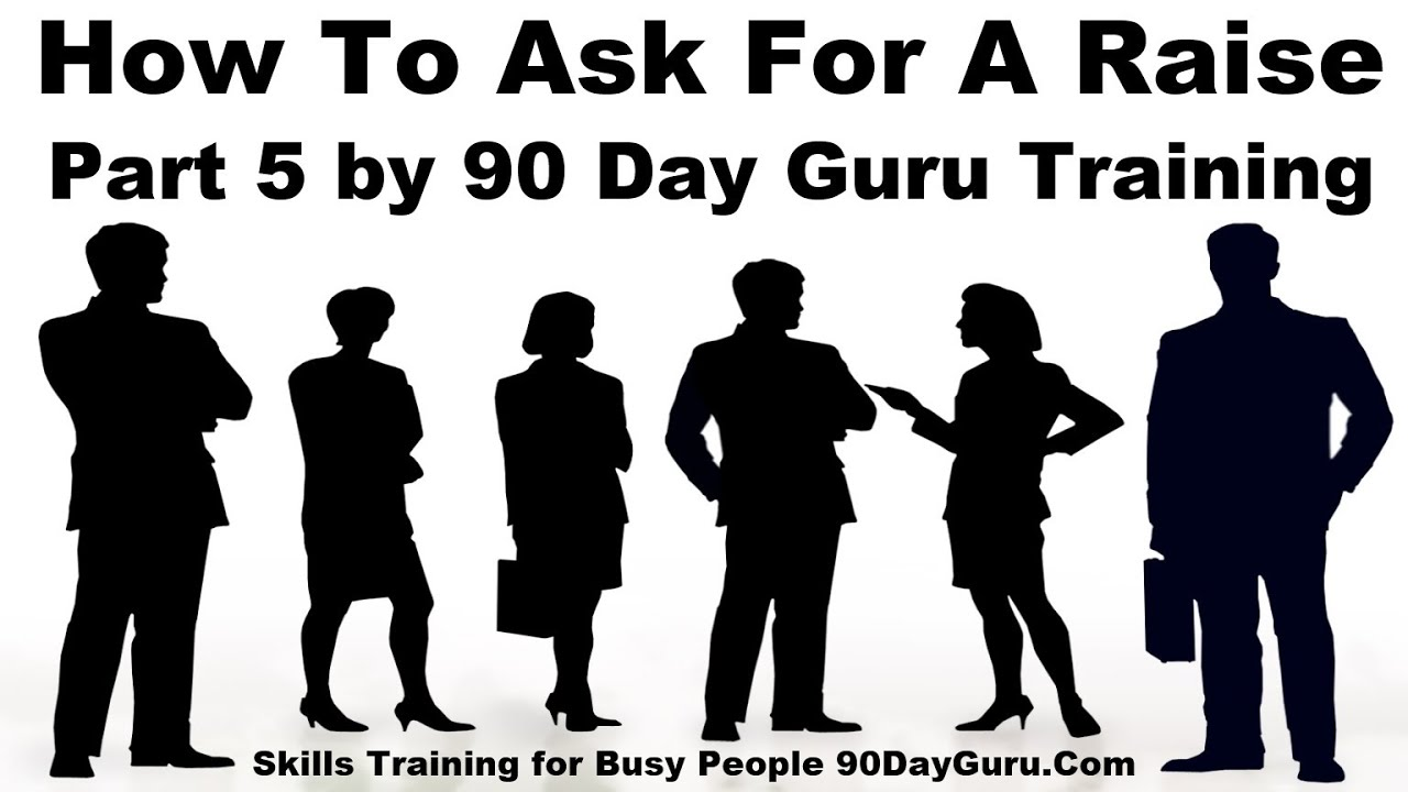 How To Ask For A Raise In Writing By 90 Day Guru Training