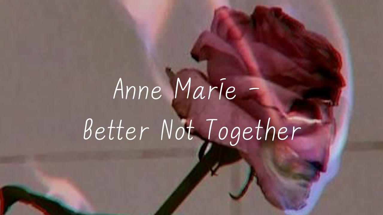 Anne Marie - Better Not Together 한글/가사/해석/자막