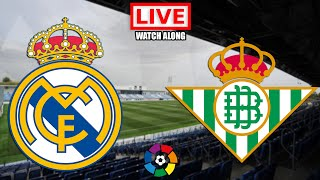 Real Madrid vs Real Betis LIVE STREAM La Liga Football Match Watchalong