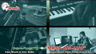 "Lagu terbaru 2018 ""MASA AZI JA'O"" - Nube MATARAGA"