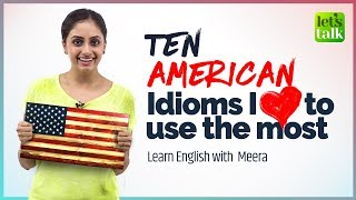 American English Idioms & Expressions I Love to use in daily conversation   Learn English   Meera