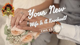 CMS HIGHLIGHT – Your New Wife Is A Knockout!