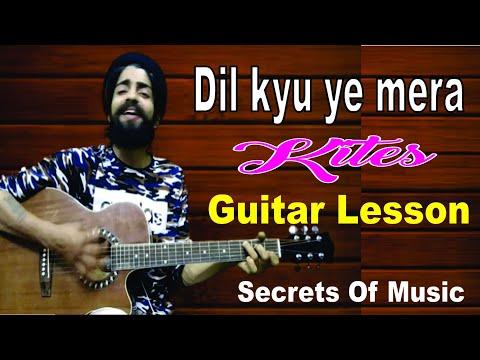 Dil kyu ye mera shor kare |guitar lesson| KITES | hrithik roshan| kangna ranaut |