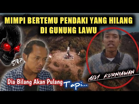 MIMPI BERTEMU PENDAKI YANG HILANG DI GUNUNG LAWU - berita viral hari ini