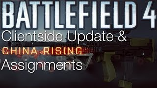 Battlefield 4: Client Update & China Rising Assignments