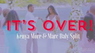 IT'S OVER! Kenya Moore & Sp3rm Donor Marc Daly Divorcing... (Pt 1)