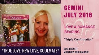 Gemini July 2018 - Love Reading *True Love, New Love, Soulmate*