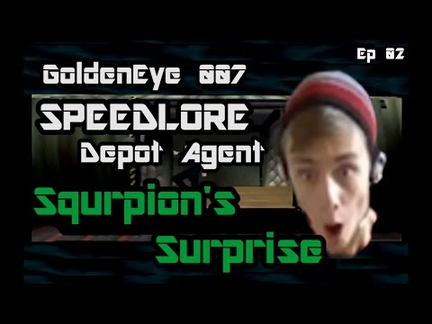 GoldenEye 007 SpeedLore - Depot Agent (Episode 02 - Squrpion's Surprise)