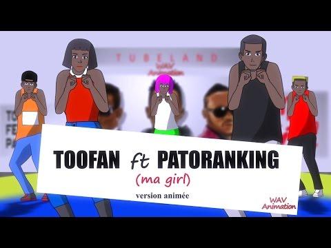 TOOFAN ft PATORANKING (ma girl) version animée