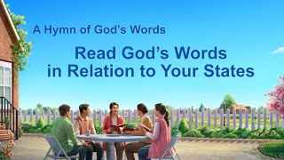 """Read God's Words in Relation to Your States"" 
