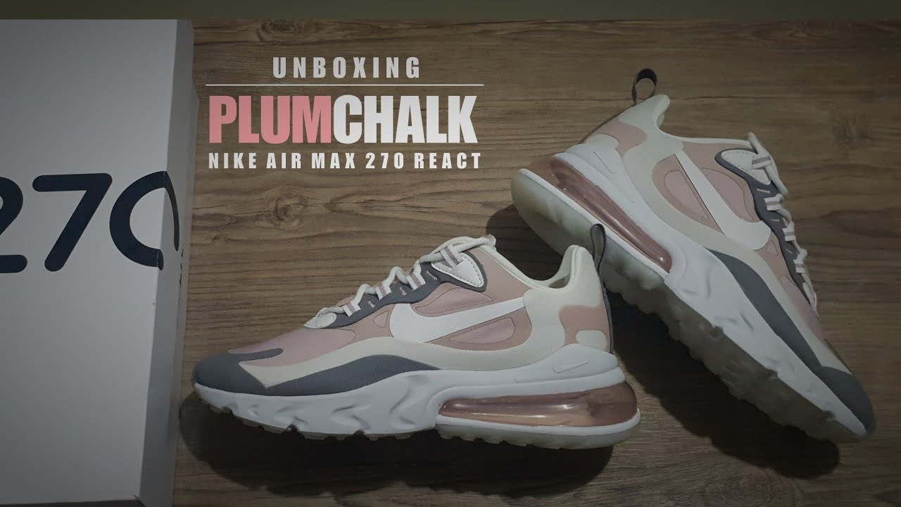 Unboxing Closer Look Nike Air Max 270 React Plum Chalk For