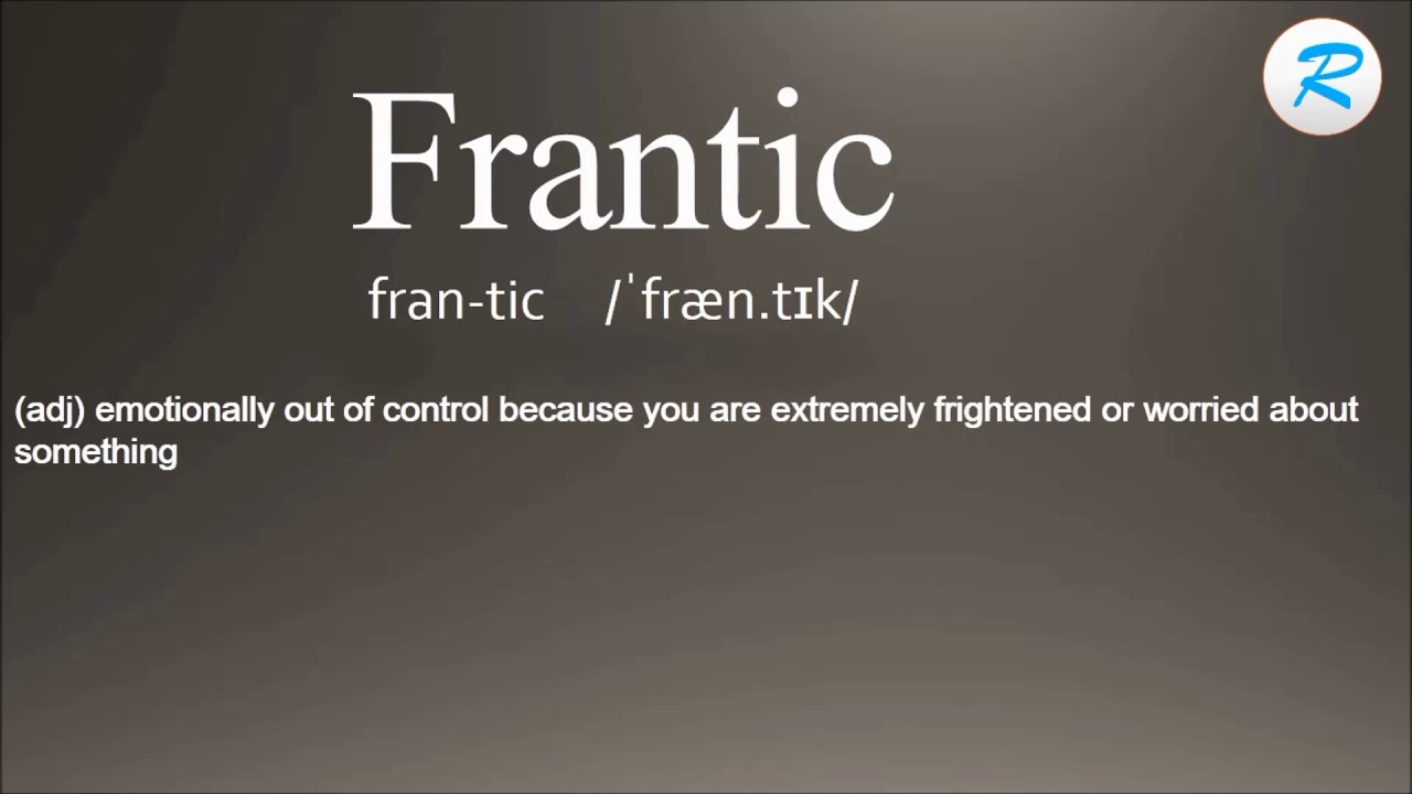 Elegant How To Pronounce Frantic | Frantic Pronunciation | Frantic Meaning | Frantic  Definition