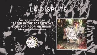 """""""Safer In The Forest/Love Song For Poor Michigan"""" by La Dispute taken from Wildlife"""