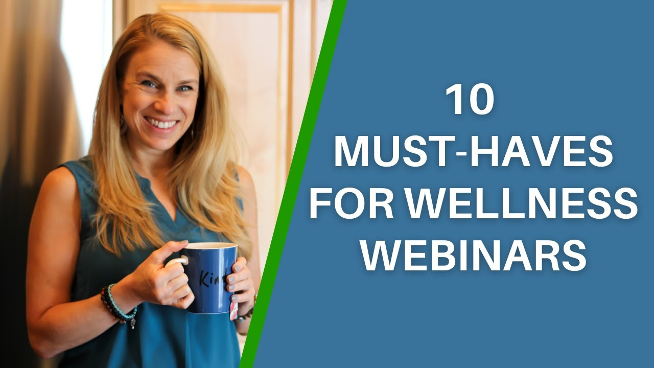 Health Coaches: 10 Essential Must-Haves to Make Your Next Virtual Workshop a Success!
