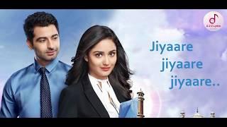 Dahleez Title Song (Lyrics) | Jiya Re | Star Plus | serial