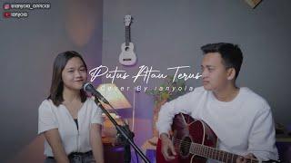 Putus Atau Terus - Judika (Live Cover Lirik) by ianyola