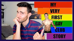 MY FIRST TIME GOING TO A GAY CLUB
