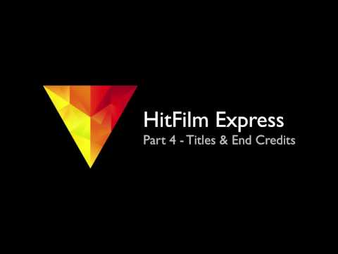 HitFilm Express - 4 - Adding Titles & End Credits