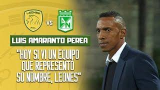 Leones 2-2 Nacional - Rueda de prensa Luis Amaranto Perea , técnico de Leones - Liga Águila 2018-II