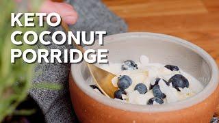 Keto coconut porridge • 1-Min Recipe
