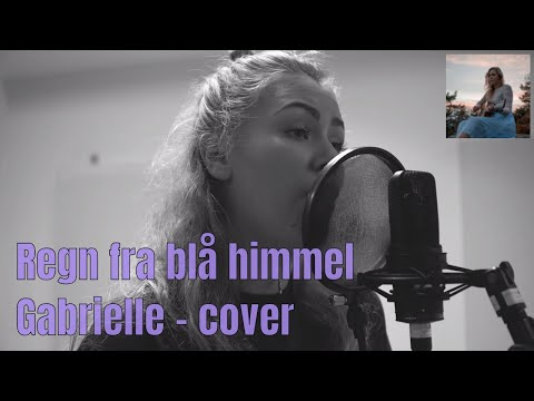 Regn fra blå himmel - Gabrielle (cover MAZED ft. Aadne Sandvik)