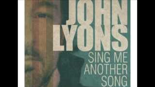 Watch John Lyons Sing Me Another Song video