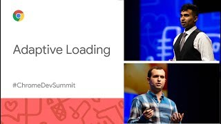Adaptive Loading — Improving Web Performance on slow devices (Chrome Dev Summit 2019)