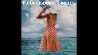 Future Islands - A Song For Our Grandfathers