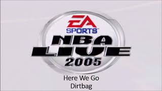 Dirtbag - Here We Go (NBA Live 2005 Edition)