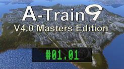 A-Train 9 V4.0 Masters Edition [ Let´s Play ]