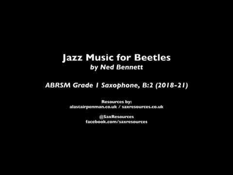 Jazz Music For Beetles By Ned Bennett. (ABRSM Grade 1 Saxophone)