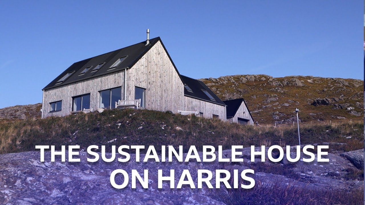 The Sustainable House On Harris   Scotland's Home Of The Year   BBC Scotland