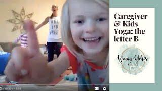 Caregiver & Kids Yoga - The Letter B