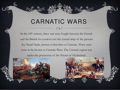 CARNATIC WARS First, Second & Third Fought Between England and France
