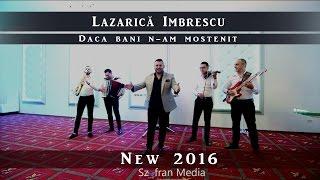 Lazarica Imbrescu Daca bani n-am mostenit NeW 2016
