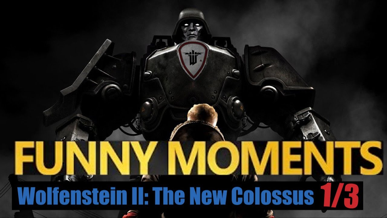 Funny Moments Wolfenstein II: The New Colossus 1/3