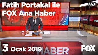 3 Ocak 2019 Fatih Portakal ile FOX Ana Haber