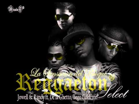 La Sensación del Bloque – Jowell & Randy ft.Tego Calderon, De la Ghetto