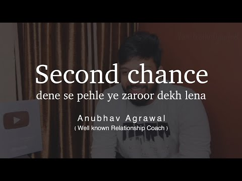 Watch This Before Giving Someone A Second Chance - Anubhav Agrawal - Iwritewhatyoufeel