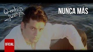 Q-mbia Juan - Nunca más (OFICIAL)