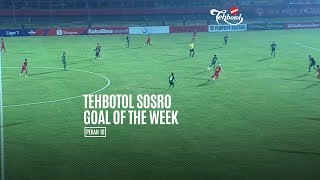 [POLLING] TEHBOTOL SOSRO GOAL OF THE WEEK 18