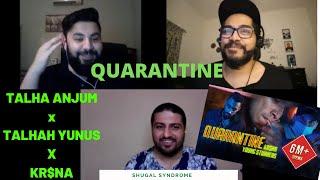 Quarantine | Talha Anjum x Talhah Yunus x KR$NA | Pakistani Reaction | Shugal Syndrome