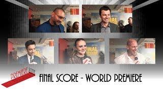 FINAL SCORE - WORLD PREMIERE INTERVIEWS - Dave Bautista, Scott Mann, Amit Shah